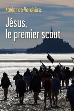 Jésus, le premier scout  - Xavier de Verchère