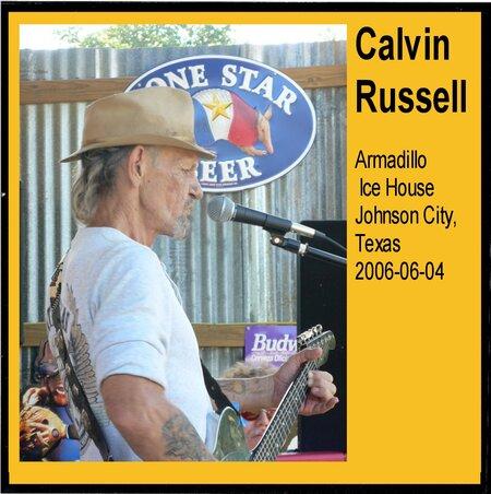 Le Choix des Lecteurs # 183: Calvin Russell - Johnson City Texas - 4 juin 2006