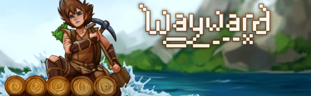 UPDATE : Wayward en 2.7