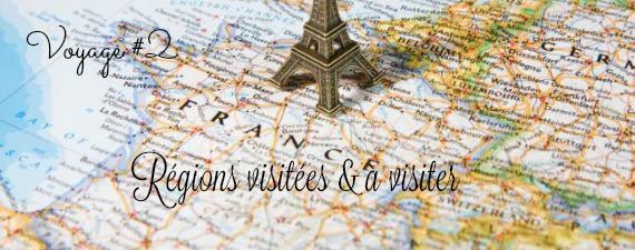 Voyage #2 | Régions visitées & à visiter