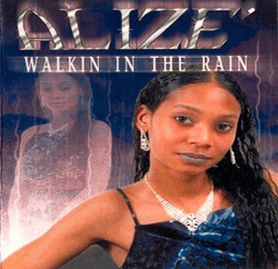 ALIZE - WALKIN IN THE RAIN (2001)