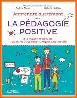 Un livre à lire absolument: Apprendre autrement avec la pédagogie positive