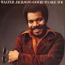 Walter Jackson - Good To See You - Complete LP