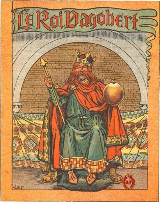 Le roi Dagobert. Illustration de Job (pseudonyme de Jacques Onfroy de Bréville) publiée dans Les héros comiques d'Émile Faguet (1847-1916)