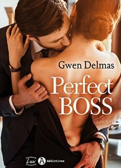Perfect boss - Gwen Delmas