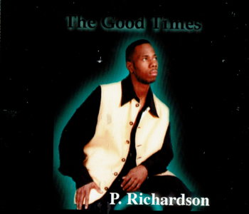 P. RICHARDSON - THE GOOD TIMES (EP 1997)