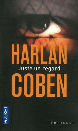 Juste un regard - Harlan Coben @HarlanCoben