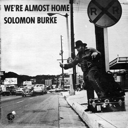 Solomon Burke - We're Almost Home - complete LP