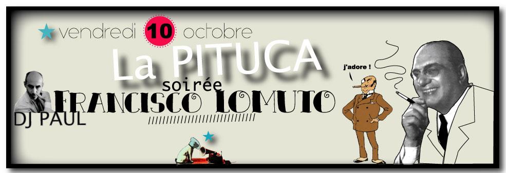★ Soirée LOMUTO avec DJ Paul à LA PITUCA ce vendredi 10/10. ★