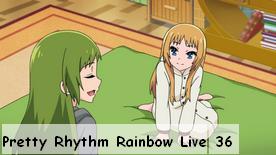 Pretty Rhythm Rainbow Live 36