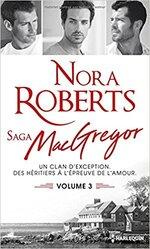 Chronique Saga MacGregor volume 3 de Nora Roberts