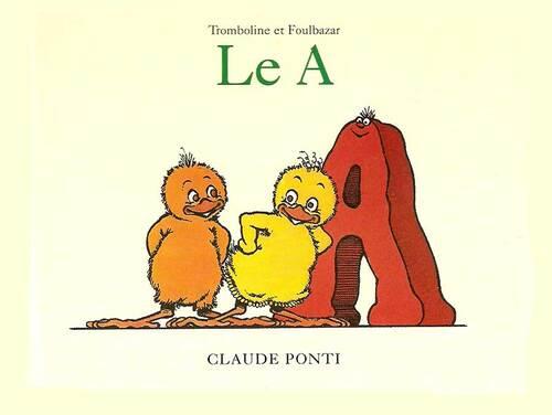 le A : Claude Ponti