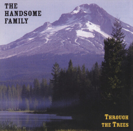 Americana différente : The Handsome Family - Through the Trees (1998)