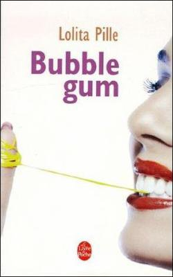 Lolita Pille : Bubble Gum