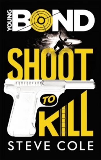 Young Bond 1- Shoot to kill - Steve Cole