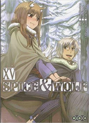 Spice & wolf - Tome 15 - Isuna Hasekura & Keito Koume & Jyuu Ayakura