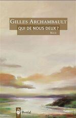 Qui de nous deux ? Gilles ARCHAMBAULT