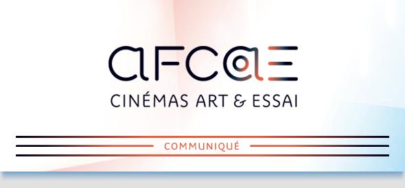 AFCAE - Cinéma Art & Essai - Communiqué
