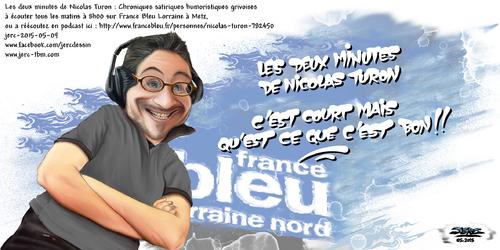 dessin de JERC du samedi 09 mai 2015 caricature Nicolas Turon : on aime quand Nicolas turon chonnes tous les matins  www.facebook.com/jercdessin http://www.francebleu.fr/personnes/nicolas-turon-782450