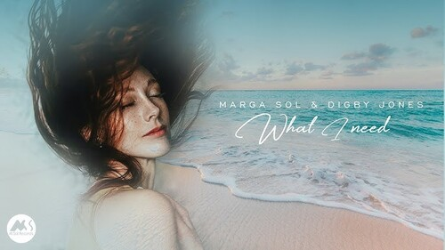 MARGA SOL & DIGBY JONES - What I Need (2021) (Chillout)