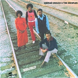 Andrae Crouch & The Disciples - Soulfully - Complete LP