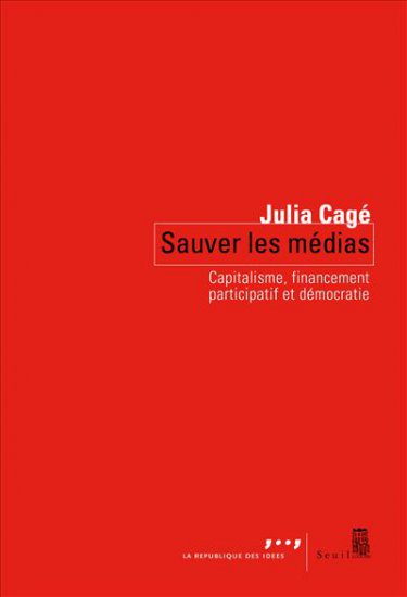 Sauver les médias - Julia Cagé