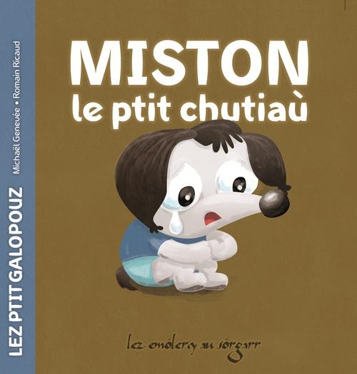 Miston, le ptit chutiaù