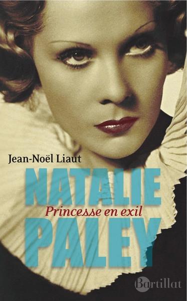 Natalie Paley - Princesse en exil - Jean-Noël Liaut