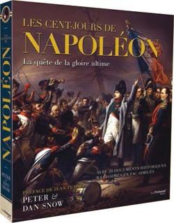 Les Cent Jours de Napoléon - Peter et Dan Snow