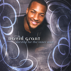 David Grant - Worship For The Inner Man - Complete CD