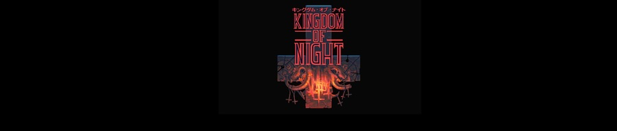 NEWS : Kingdom of night en campagne*