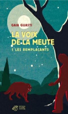 La voix de la meute T1 - Les remplaçants de Gaïa Guasti