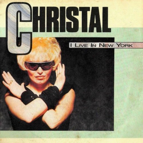 Christal - I Live In New York (1988)