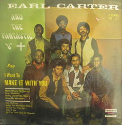 Earl Carter & The Fantastic 6 - I Want To Make It With You - Complete LP