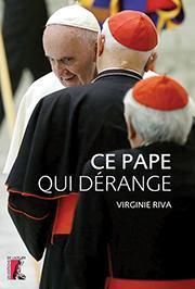 Ce pape qui dérange  -  Virginie Riva