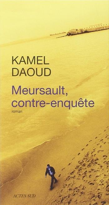 Meursault, contre-enquête de Kamel Daoud