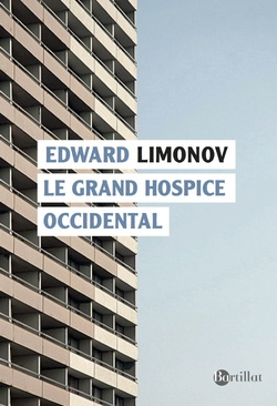 Le Grand Hospice Occidental - Edward Limonov