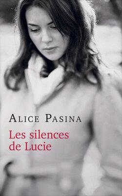 Les silences de Lucie d'Alice PASINA