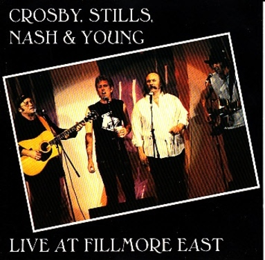 Live: Crosby, Stillq, Nash and Young - Live at Fillmore East