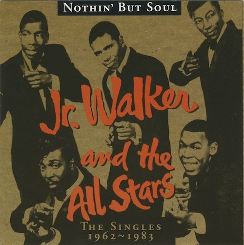 "Jr. Walker & The All Stars : CD "" Nothin' But Soul : The Singles 1962-1983 "" Soul Records 37463-6270-2 [ US ]"