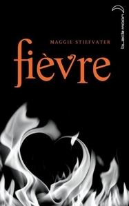 Maggie Stiefvater - Saga Frisson - Tome 2 - Fièvre
