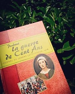 Pendant la guerre de Cent Ans, Journal de Jean Letourneur, 1418 - Brigitte Coppin