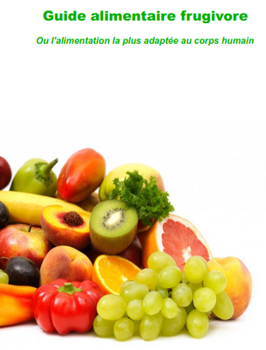 Guide de l'alimentation frugivore