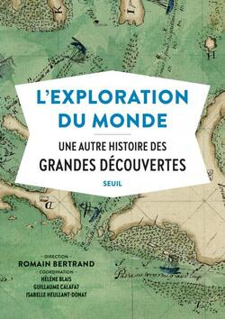 L'exploration du monde  -  Romain Bertrand