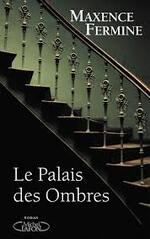La palais des ombres  Maxence Fermine