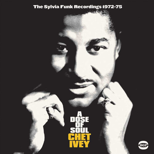 "Chet Ivey : CD "" A Dose Of Soul : The Sylvia Funk Recordings 1971-1975 "" BGP Records CDBGPD 301 [ UK ] le 24 Février 2017"