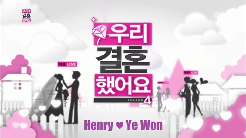 # We Got Married - Henry & Ye Won