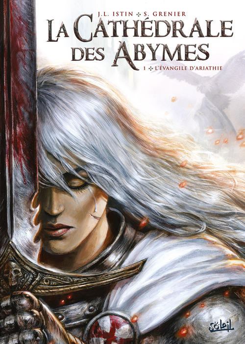 La cathédrale des abymes - Tome 01 L'évangile d'Ariathie - Istin & Grenier