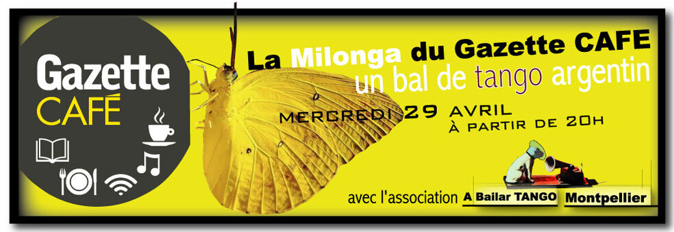 ★ La seconde Milonga du Gazette CAFE c'est ce mercredi 29 avril ★