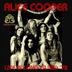 ALICE COOPER - Live In Long Island '72
